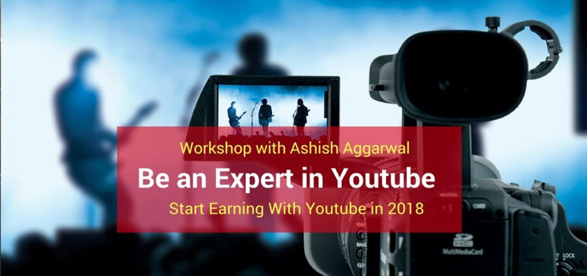 Become Expert in YouTube Workshop